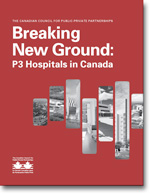 Breaking New Ground - P3 Hospitals in Canada